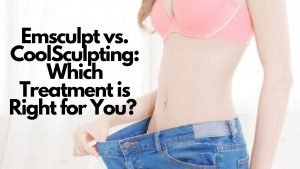 Coolsculpting vs Emsculpt Neo: Which Body Sculpting Treatment is the Best Fit for You?